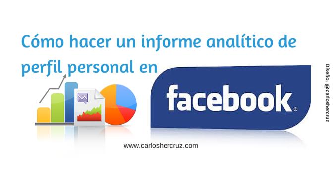 Cómo hacer un informe de analíticas de perfiles personales en Facebook